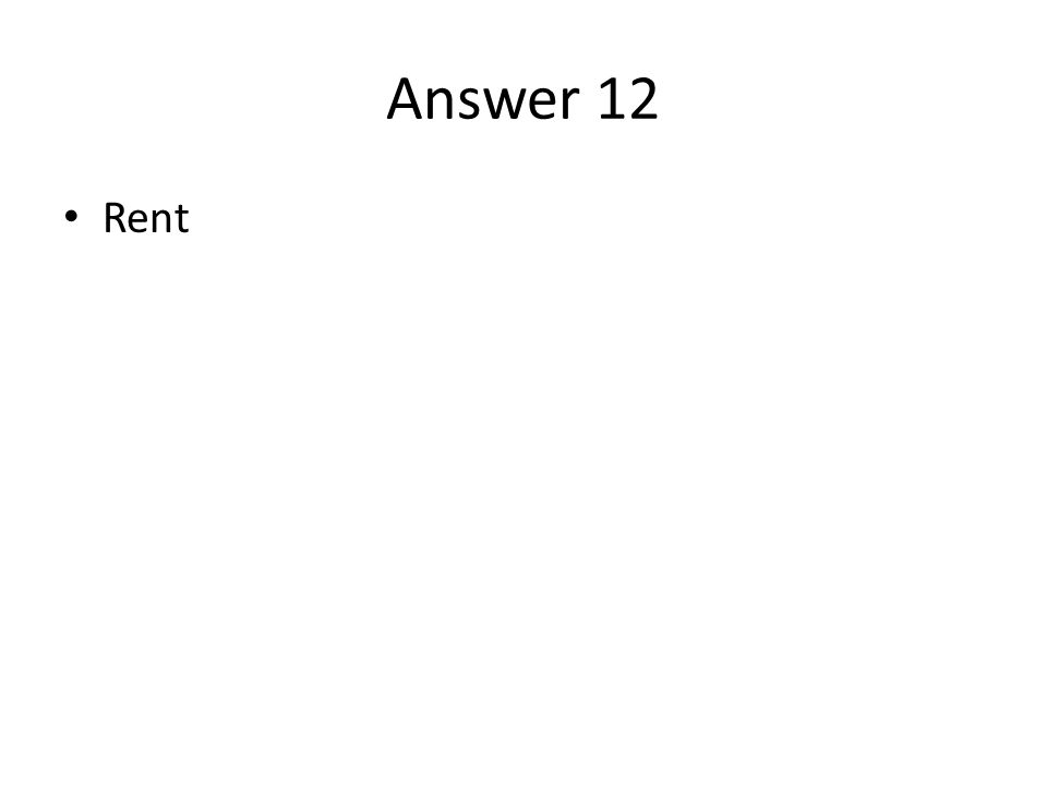 Answer 12 Rent