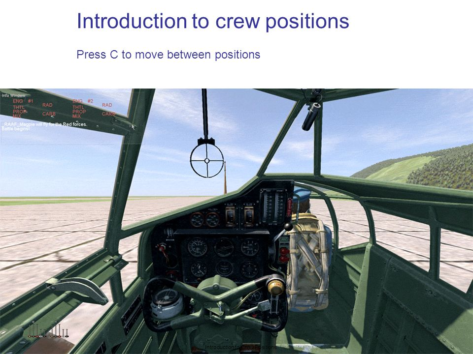 Introduction to crew positions Press C to move between positions Introduction to Crew Positions