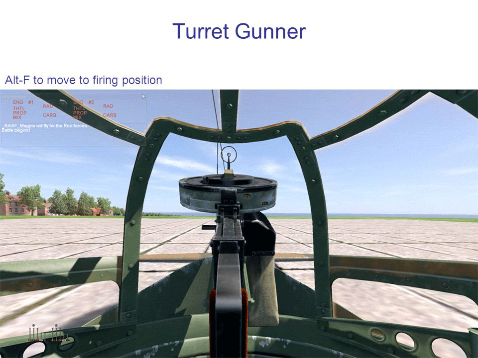 Turret Gunner Alt-F to move to firing position