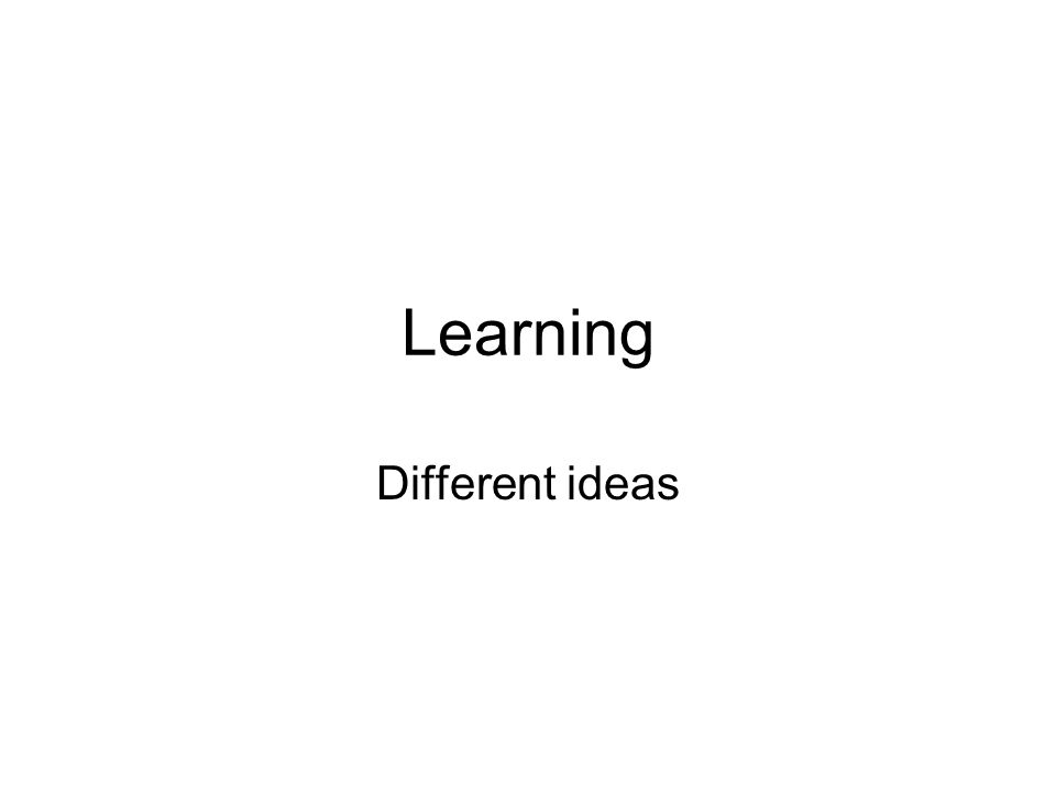 Learning Different ideas