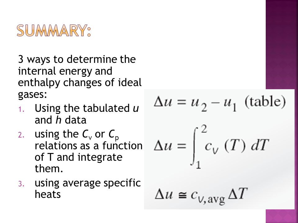 3 ways to determine the internal energy and enthalpy changes of ideal gases: 1.