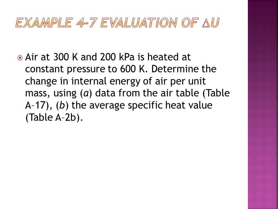 Air at 300 K and 200 kPa is heated at constant pressure to 600 K.