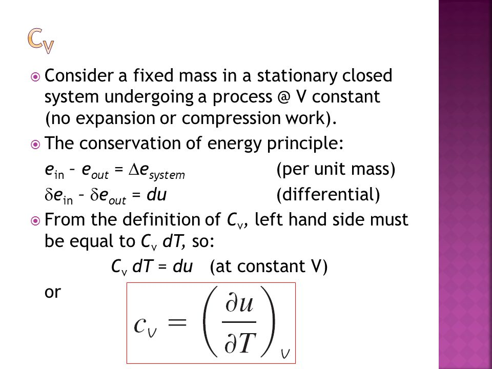 Consider a fixed mass in a stationary closed system undergoing a process @ V constant (no expansion or compression work).
