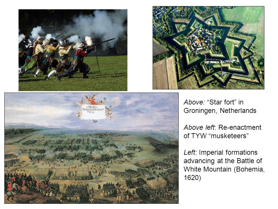 Above: Star fort in Groningen, Netherlands Above left: Re-enactment of TYW musketeers Left: Imperial formations advancing at the Battle of White Mount