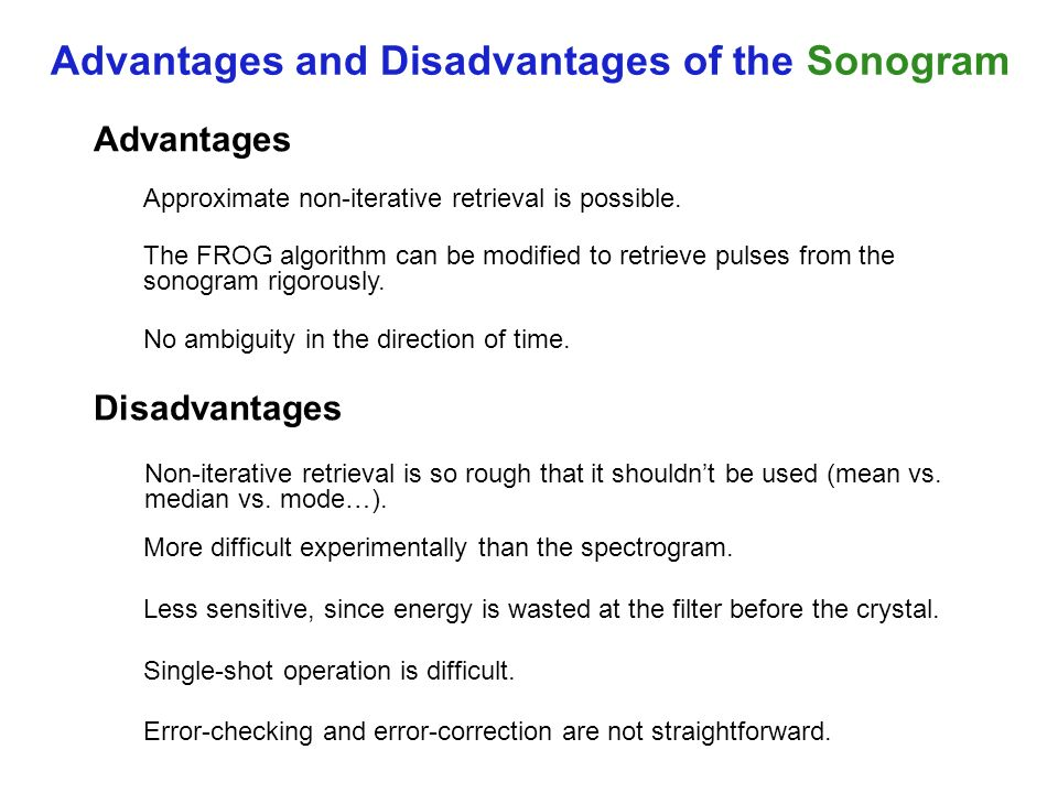 Disadvantages Advantages Approximate non-iterative retrieval is possible.