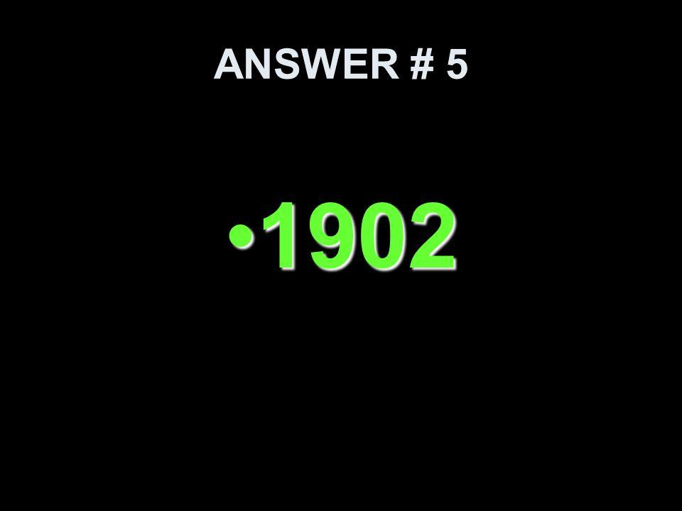 ANSWER # 5 19021902