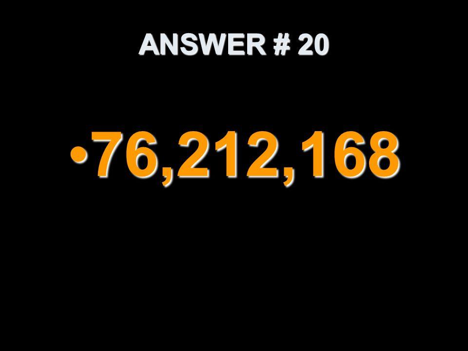 ANSWER # 20 76,212,16876,212,168