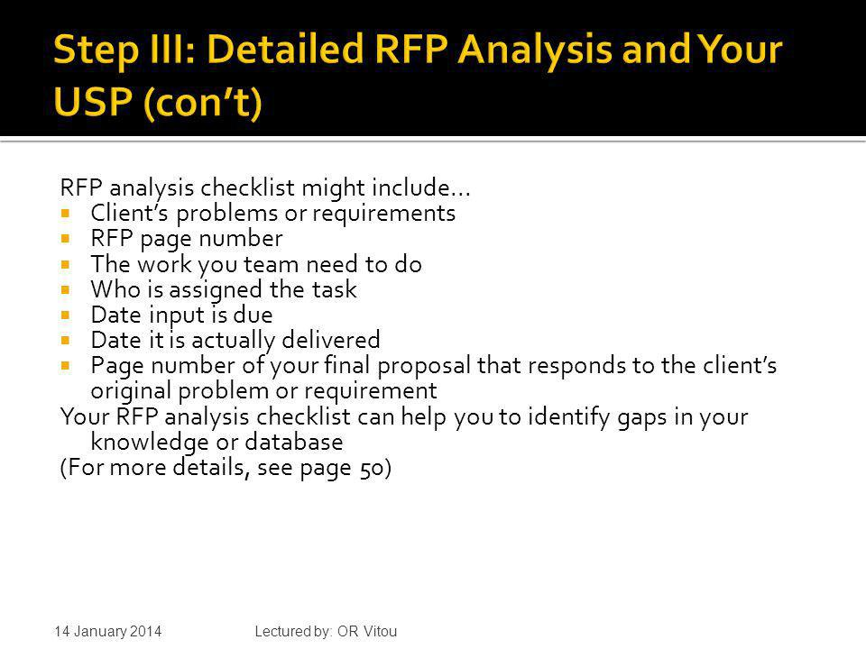 Once you have developed a checklist form, the RFP can be analyzed in two stages: an initial quick evaluation and a more detailed analysis 14 January 2014 Lectured by: OR Vitou