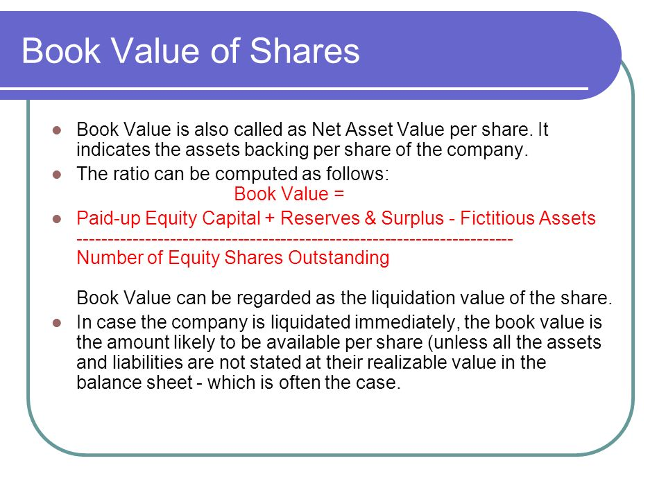 Book Value of Shares Book Value is also called as Net Asset Value per share.