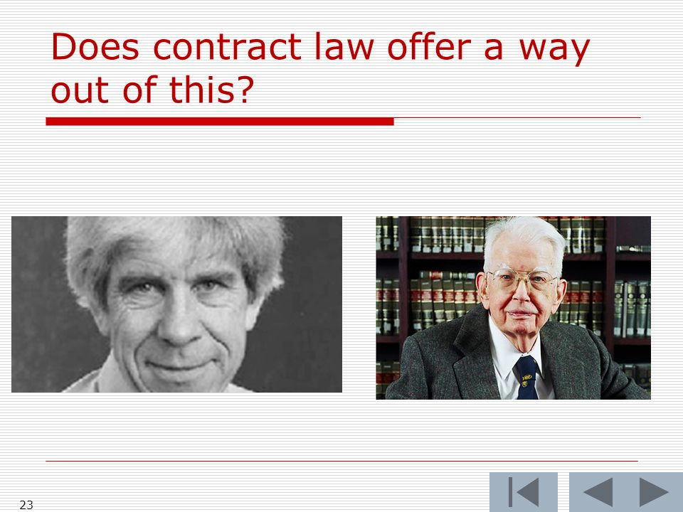 Does contract law offer a way out of this 23