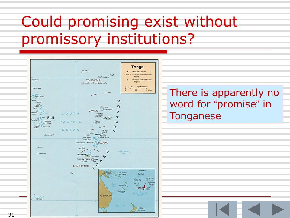 Could promising exist without promissory institutions? 31 There is apparently no word for promise in Tonganese