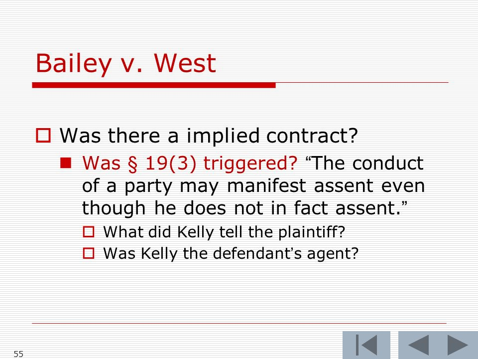 Bailey v. West 55 Was there a implied contract. Was § 19(3) triggered.