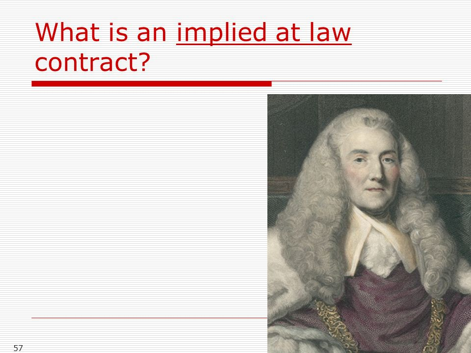 What is an implied at law contract 57
