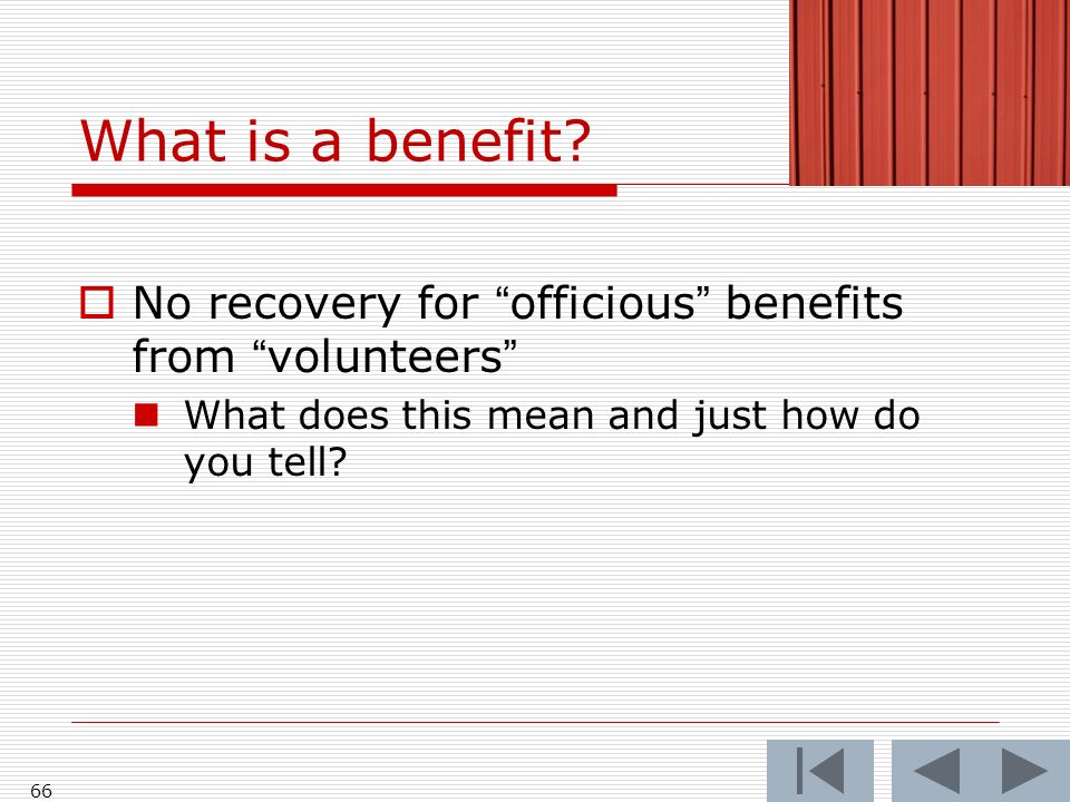 What is a benefit.