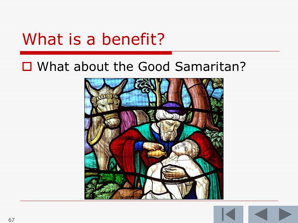 What is a benefit 67 What about the Good Samaritan