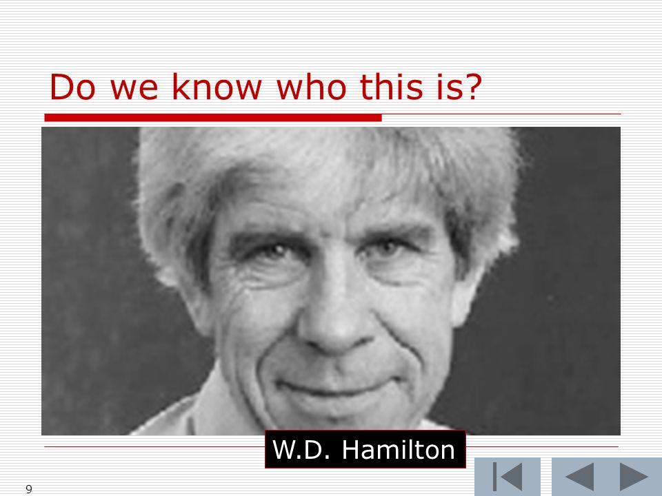 9 W.D. Hamilton