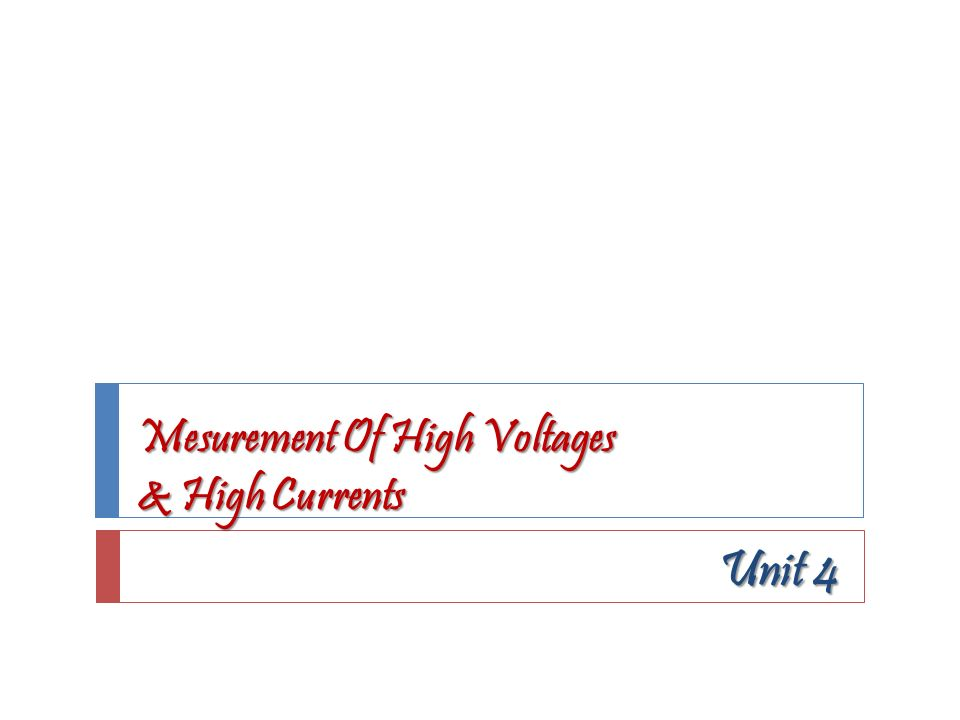 Mesurement Of High Voltages & High Currents Unit 4