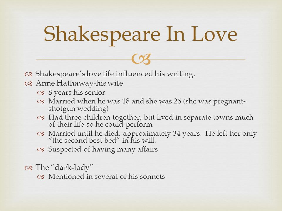 Shakespeares love life influenced his writing.
