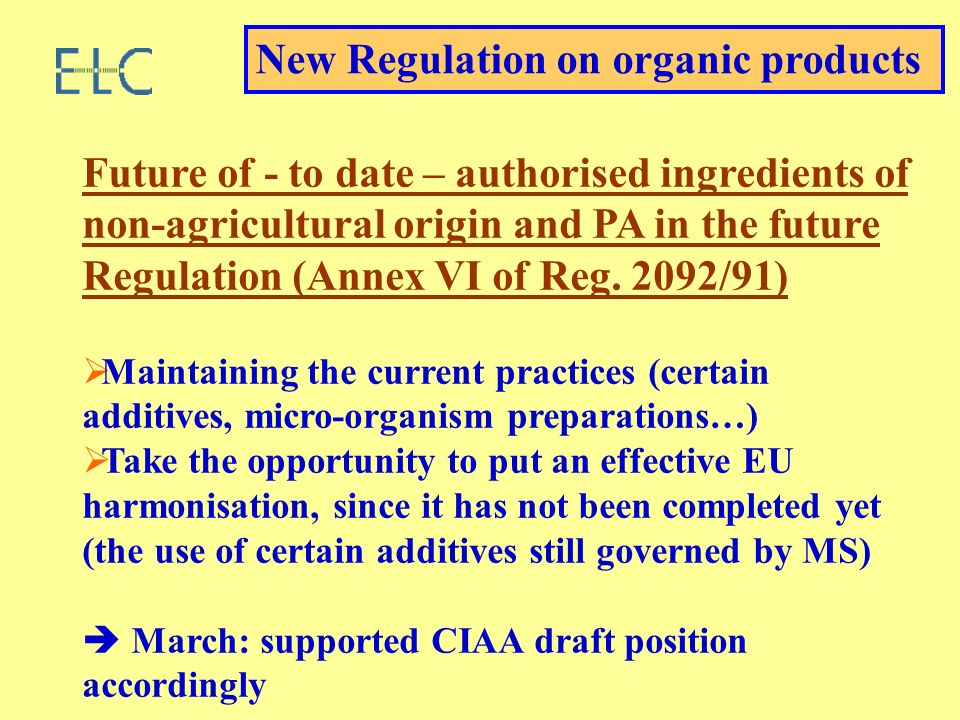 Future of - to date – authorised ingredients of non-agricultural origin and PA in the future Regulation (Annex VI of Reg. 2092/91) Maintaining the cur