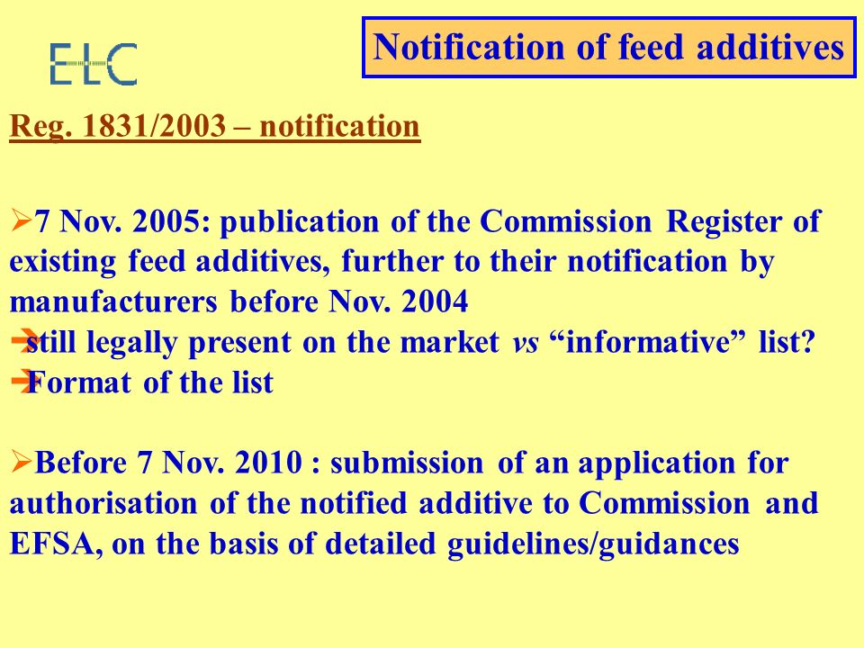 Reg. 1831/2003 – notification 7 Nov. 2005: publication of the Commission Register of existing feed additives, further to their notification by manufac