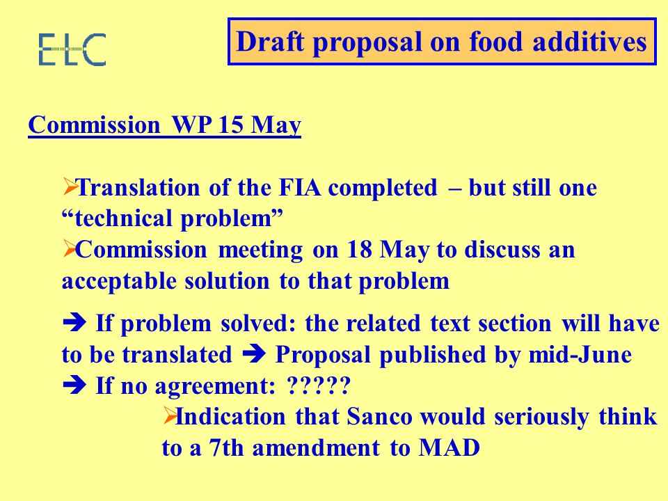Commission WP 15 May Translation of the FIA completed – but still one technical problem Commission meeting on 18 May to discuss an acceptable solution to that problem If problem solved: the related text section will have to be translated Proposal published by mid-June If no agreement: .