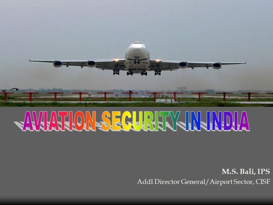 M.S. Bali, IPS Addl Director General/Airport Sector, CISF