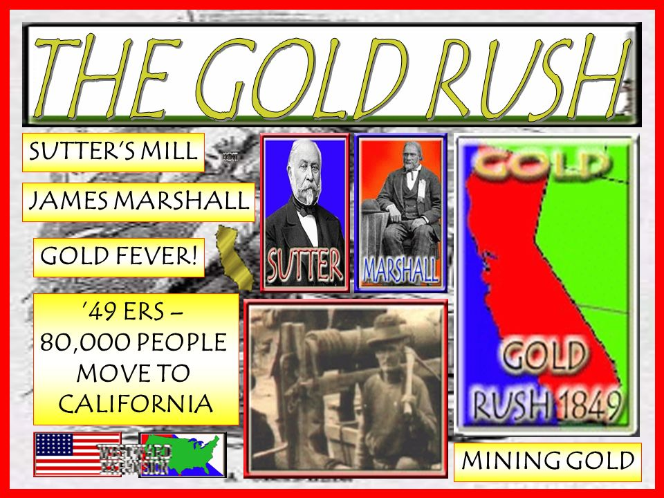SUTTERS MILL JAMES MARSHALL GOLD FEVER! 49 ERS – 80,000 PEOPLE MOVE TO CALIFORNIA MINING GOLD
