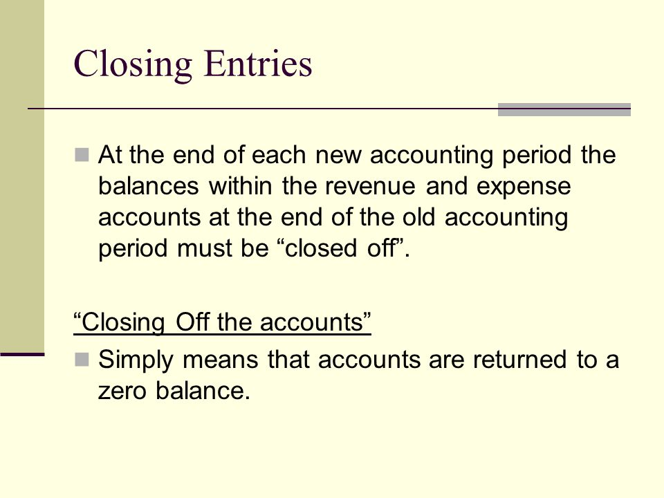 Closing Entries At the end of each new accounting period the balances within the revenue and expense accounts at the end of the old accounting period
