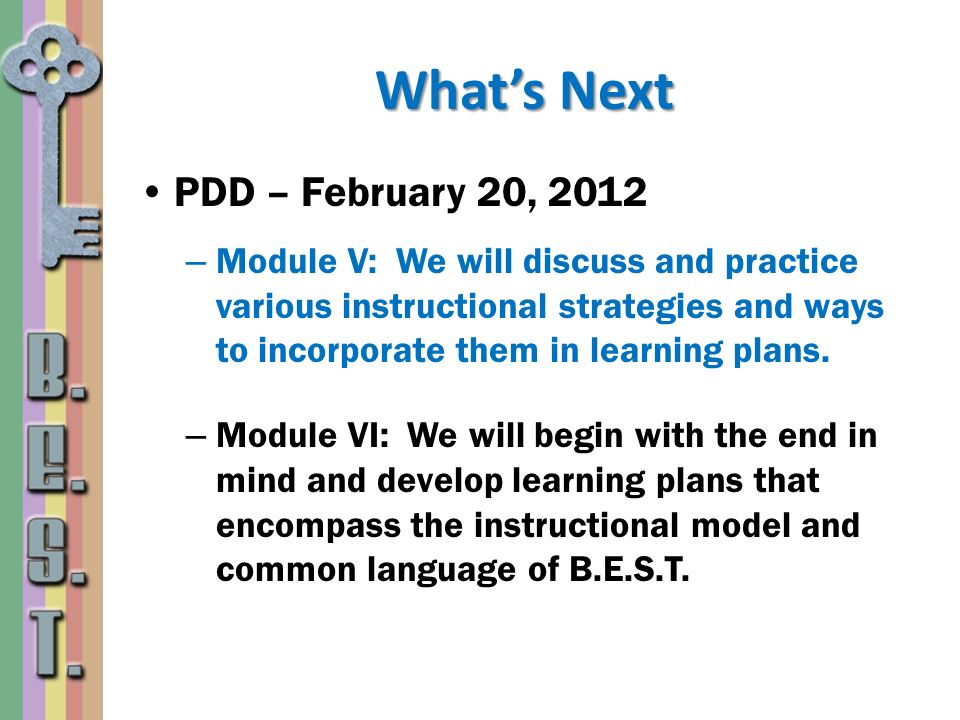 Whats Next PDD – February 20, 2012 – Module V: We will discuss and practice various instructional strategies and ways to incorporate them in learning
