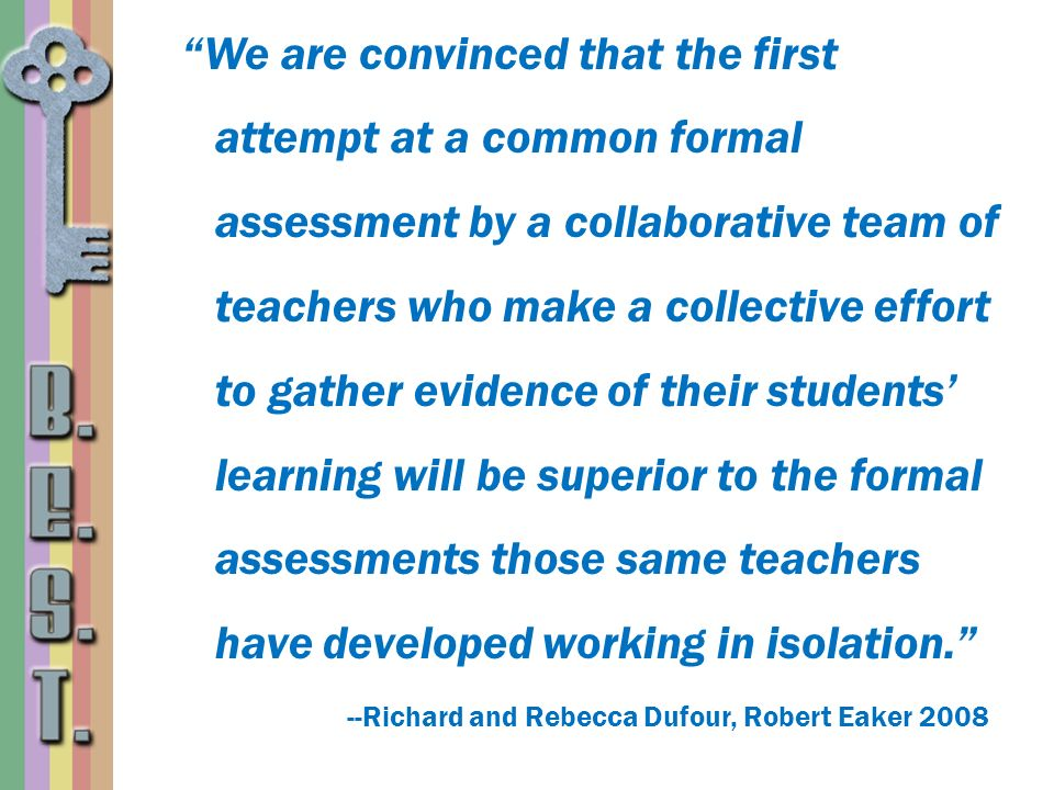 We are convinced that the first attempt at a common formal assessment by a collaborative team of teachers who make a collective effort to gather evide