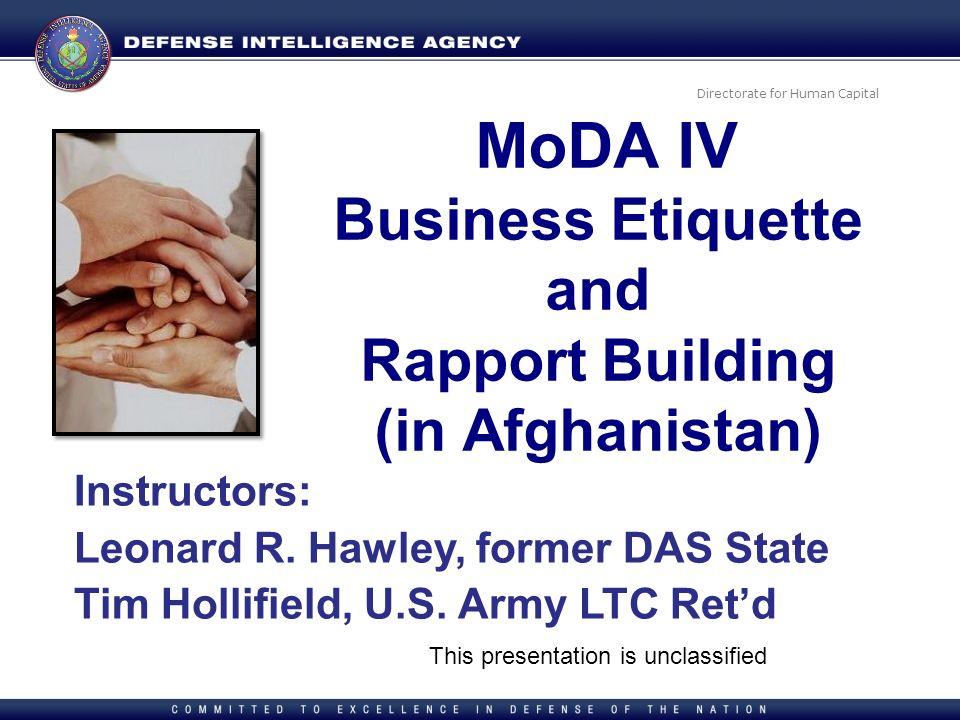 Directorate for Human Capital Instructors: Leonard R. Hawley, former DAS State Tim Hollifield, U.S. Army LTC Retd MoDA IV Business Etiquette and Rappo