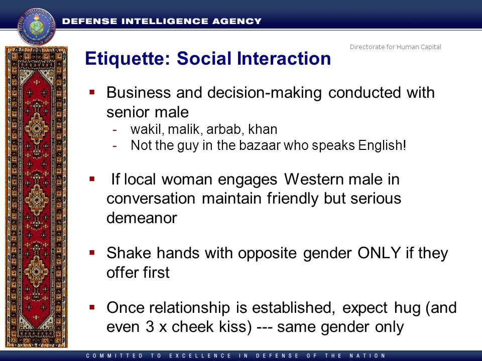 Directorate for Human Capital Etiquette: Social Interaction Business and decision-making conducted with senior male -wakil, malik, arbab, khan -Not th