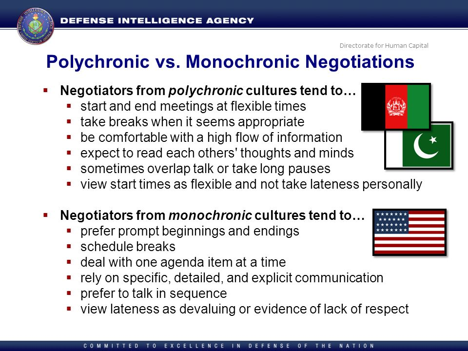 Directorate for Human Capital Polychronic vs. Monochronic Negotiations Negotiators from polychronic cultures tend to… start and end meetings at flexib