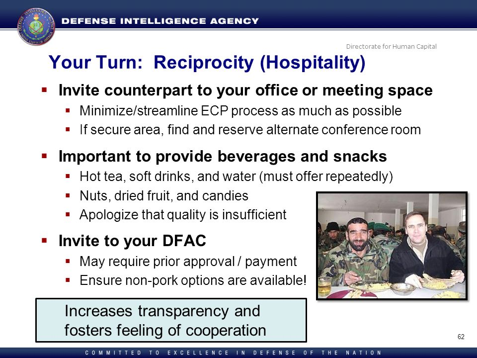 Directorate for Human Capital Your Turn: Reciprocity (Hospitality) Invite counterpart to your office or meeting space Minimize/streamline ECP process
