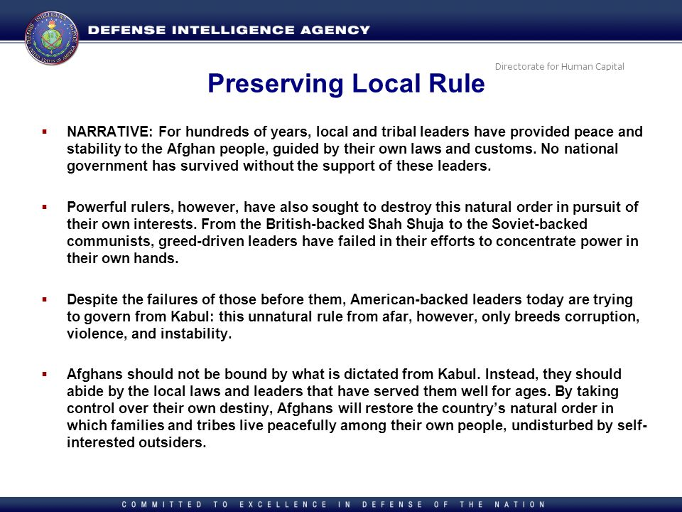 Directorate for Human Capital Preserving Local Rule NARRATIVE: For hundreds of years, local and tribal leaders have provided peace and stability to th