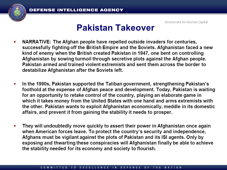 Directorate for Human Capital Pakistan Takeover NARRATIVE: The Afghan people have repelled outside invaders for centuries, successfully fighting off t