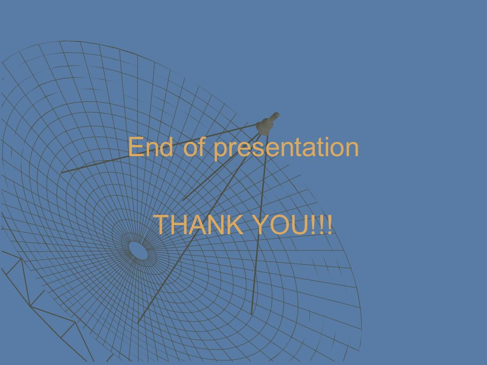 End of presentation THANK YOU!!!