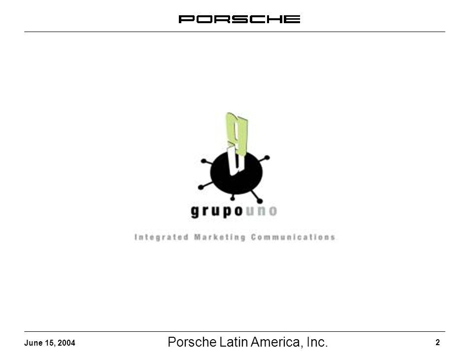 Porsche Latin America, Inc. 2 June 15, 2004