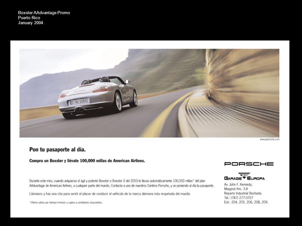 Porsche Latin America, Inc. 30 June 15, 2004 Boxster AAdvantage Promo Puerto Rico January 2004