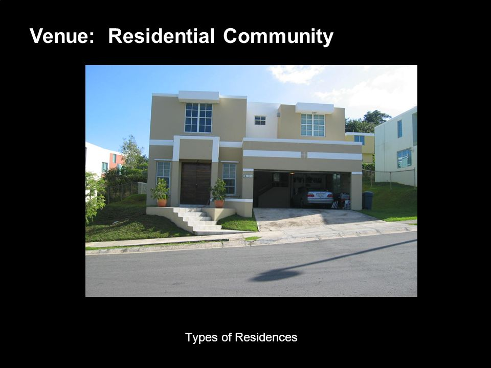 Porsche Latin America, Inc. 7 June 15, 2004 Venue: Residential Community Types of Residences