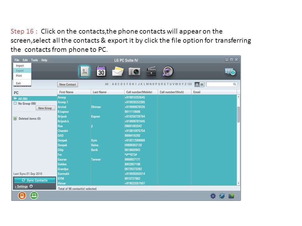 Step 16 : Click on the contacts,the phone contacts will appear on the screen,select all the contacts & export it by click the file option for transferring the contacts from phone to PC.