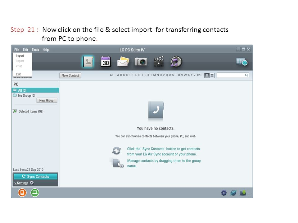 Step 21 : Now click on the file & select import for transferring contacts from PC to phone.