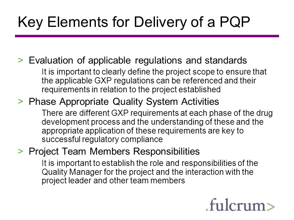 Key Elements for Delivery of a PQP >Evaluation of applicable regulations and standards It is important to clearly define the project scope to ensure t