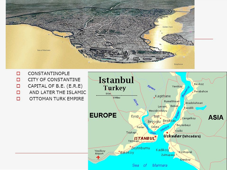 CONSTANTINOPLE CITY OF CONSTANTINE CAPITAL OF B.E. (E.R.E) AND LATER THE ISLAMIC OTTOMAN TURK EMPIRE