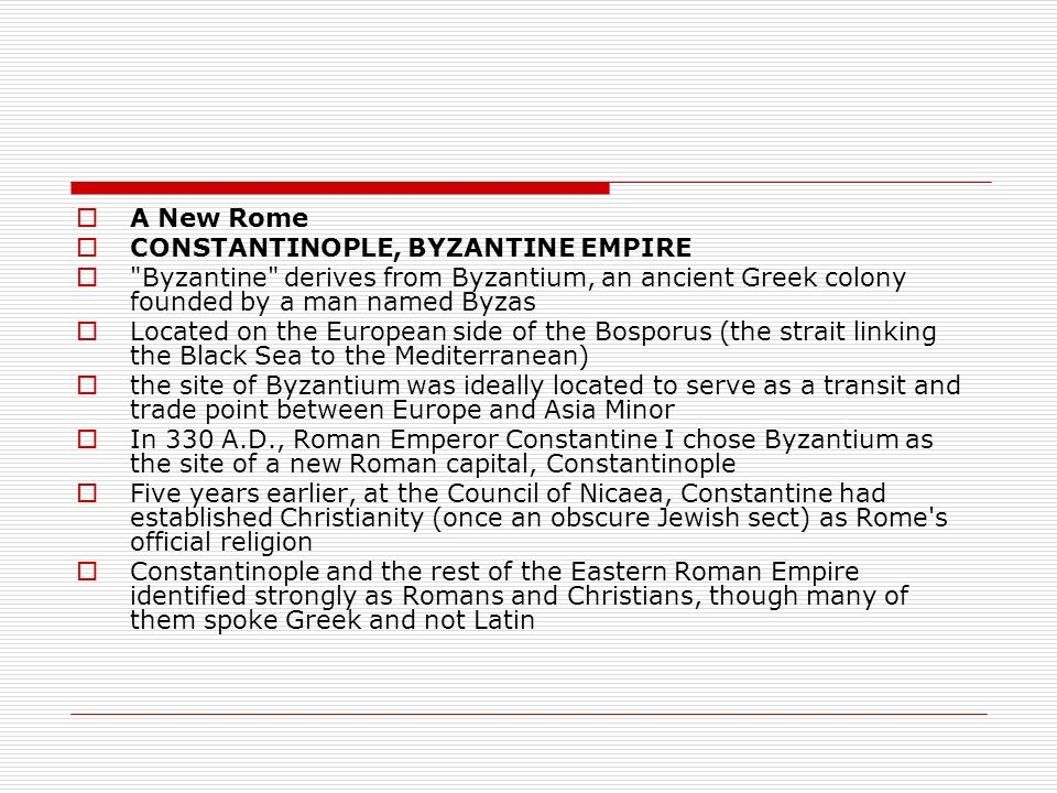 A New Rome CONSTANTINOPLE, BYZANTINE EMPIRE