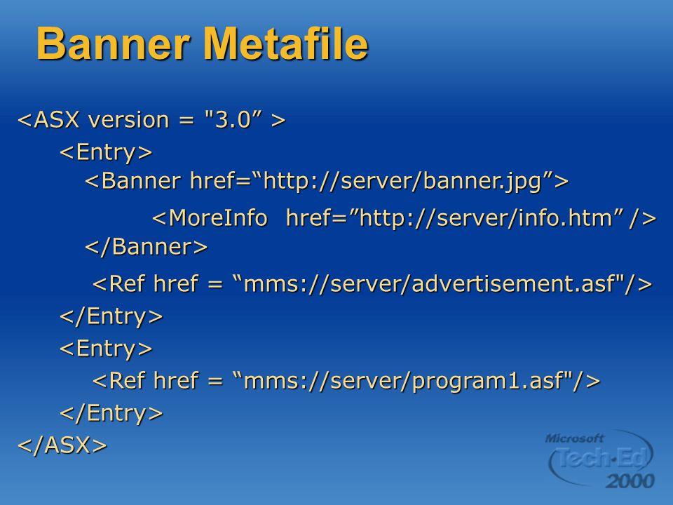 Banner Metafile <Entry> </Banner> </Entry><Entry> </Entry></ASX>