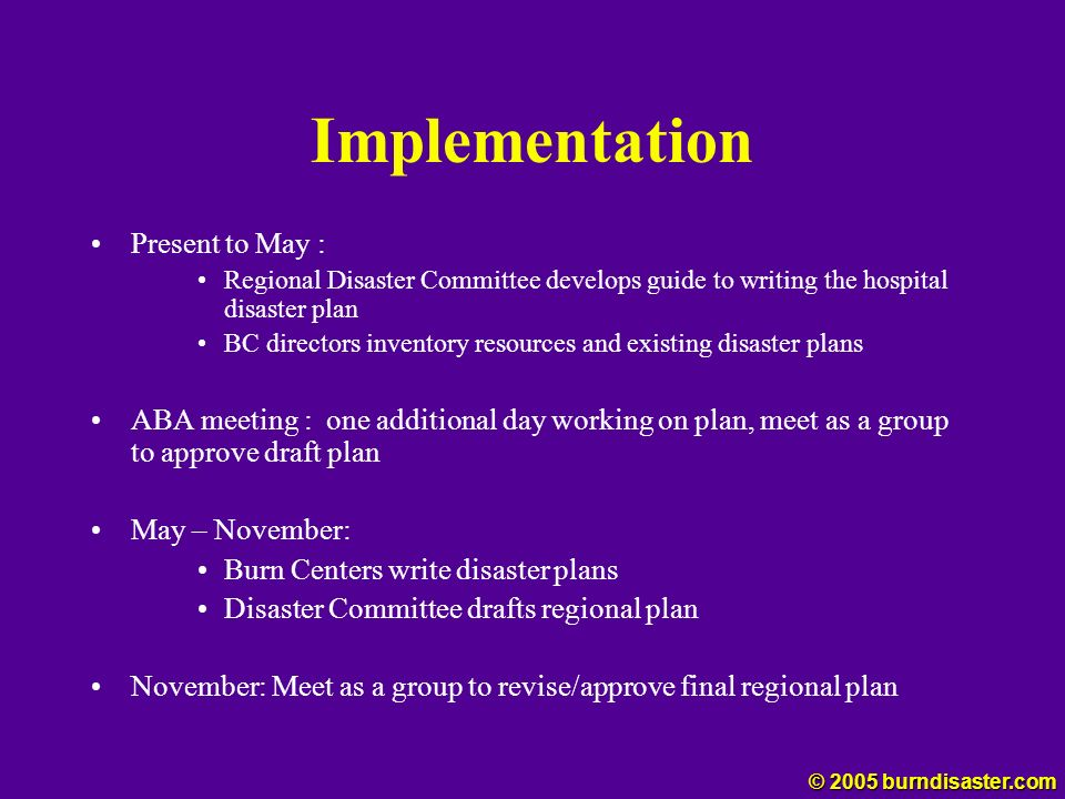 Implementation Present to May : Regional Disaster Committee develops guide to writing the hospital disaster plan BC directors inventory resources and