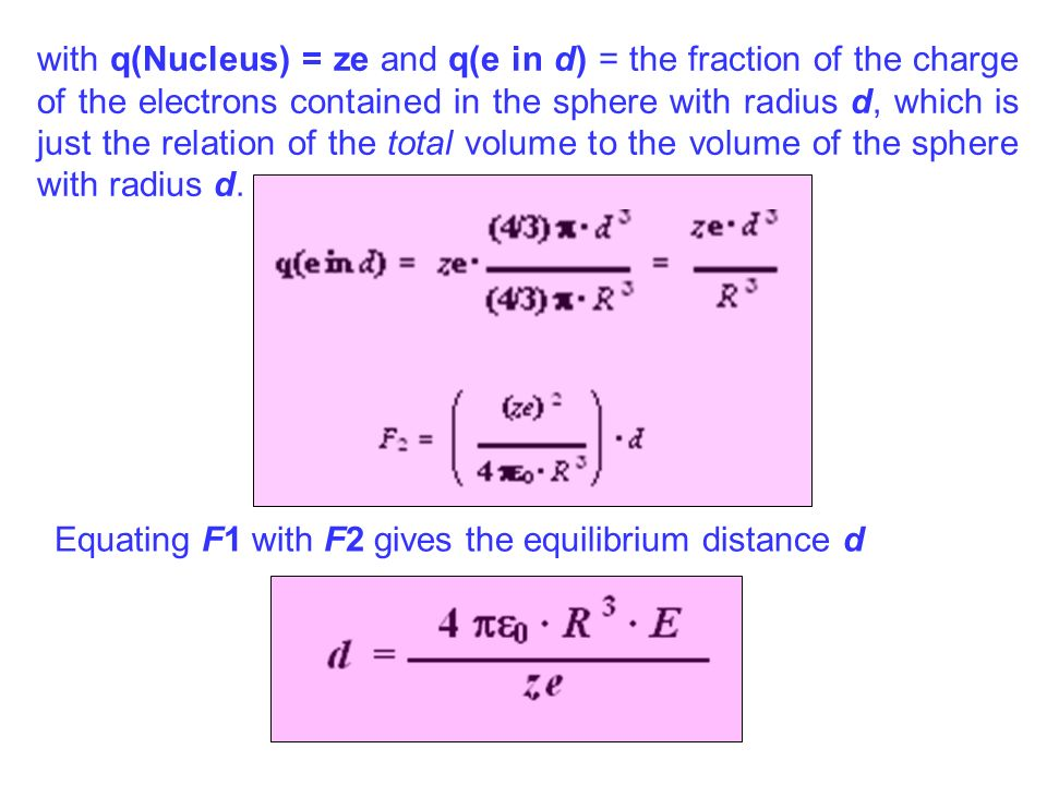 with q(Nucleus) = ze and q(e in d) = the fraction of the charge of the electrons contained in the sphere with radius d, which is just the relation of