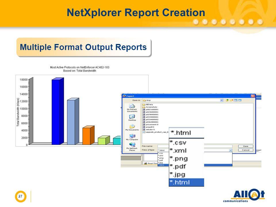 27 NetXplorer Report Creation Multiple Format Output Reports