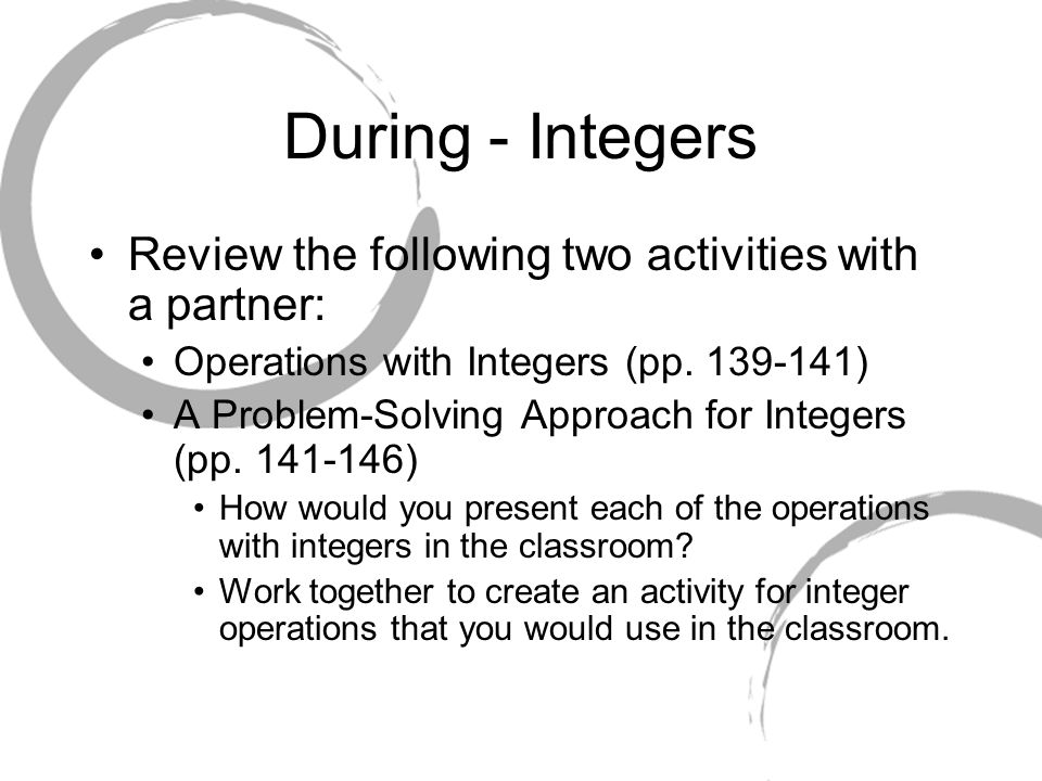 During - Integers Review the following two activities with a partner: Operations with Integers (pp.